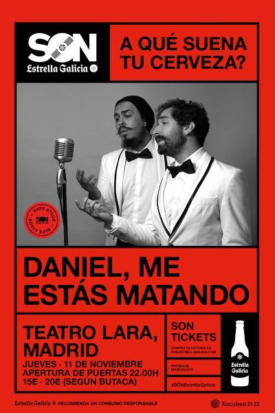Daniel, me estás matando en Madrid | SON Estrella Galicia